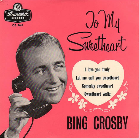 To my sweetheart by bing crosby